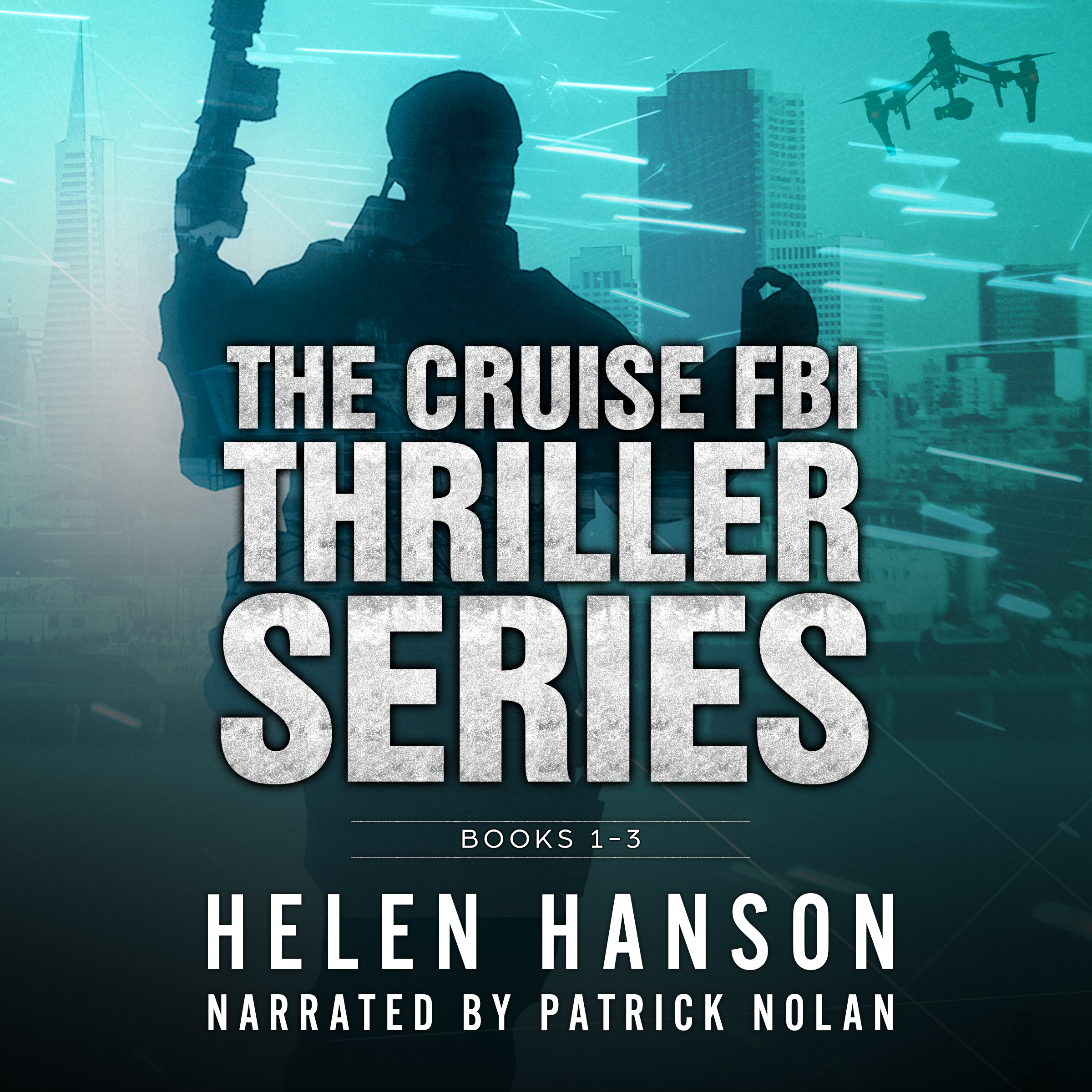 The Cruise FBI Thriller Box Set - Books 1 - 3, hacker, cyber crime, cia thrillers, spy novels, espionage and spy thrillers, fbi thrillers, terrorism thrillers, technothrillers, psychological thriller, drone wars, police procedural, terrorist thrillers, mexico, drug cartel, audiobook, audible, itunes