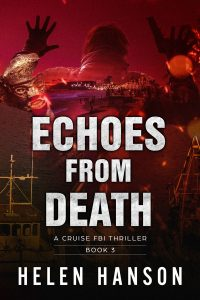 Echoes From Death, The Cruise FBI Thriller Book 3, mexico, drug cartel, drones, heist, artifacts, spy novels, espionage and spy thrillers, fbi thrillers, technothrillers