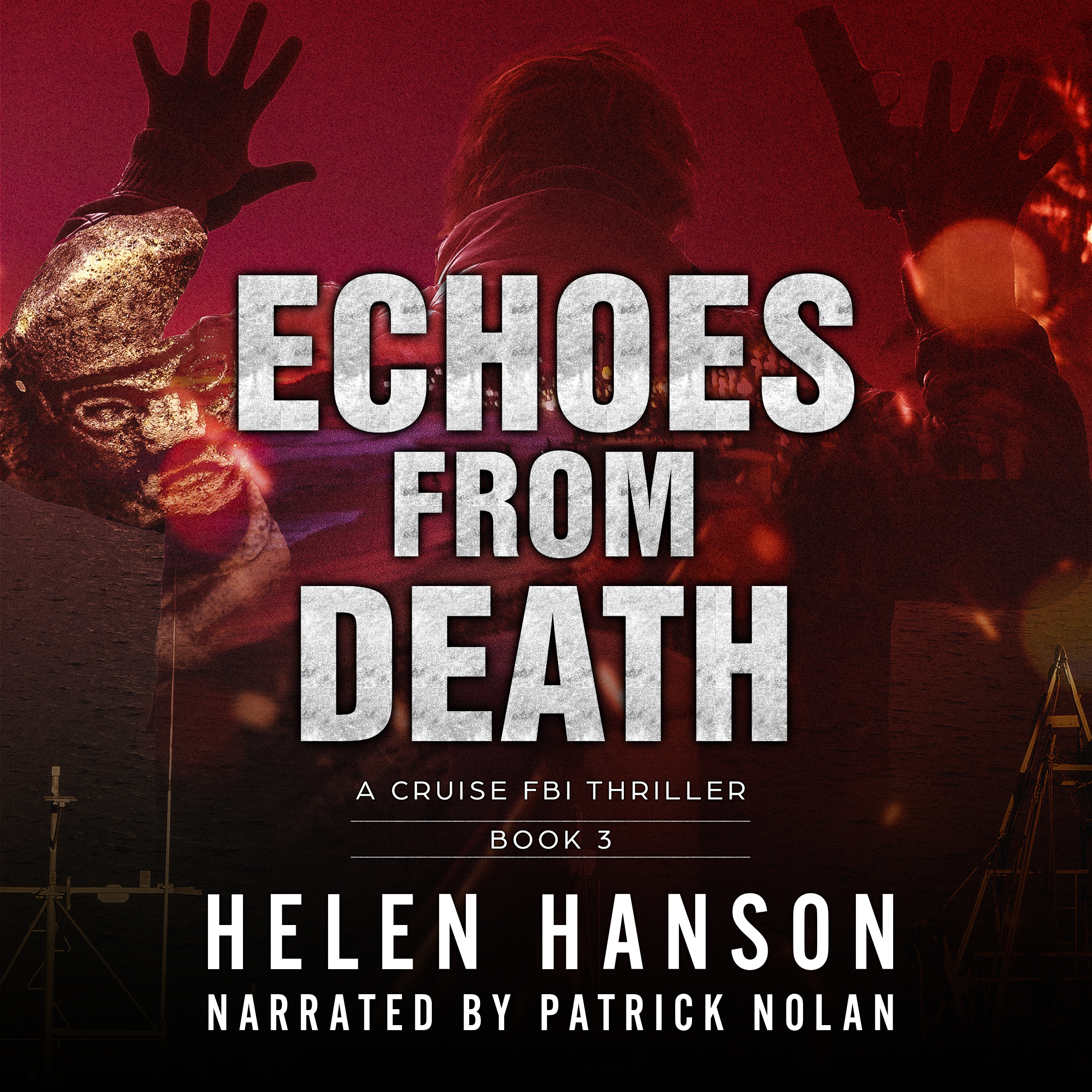 Echoes From Death, The Cruise FBI Thriller Book 3, mexico, drug cartel, drones, heist, artifacts, spy novels, espionage and spy thrillers, fbi thrillers, technothrillers, audiobook, audible, itunes